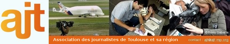 AJT-MP... L'Association des Journalistes de Toulouse et de Midi-Pyr�n�es